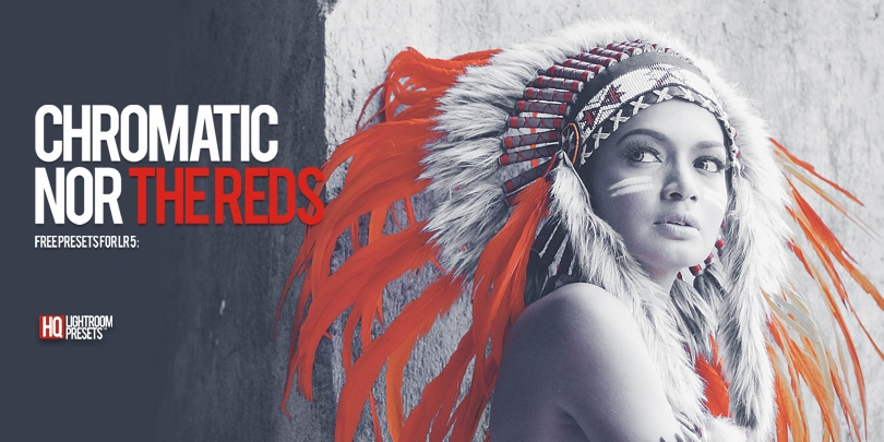 Free Lr 5 Presets : Chromatic Nor The Reds